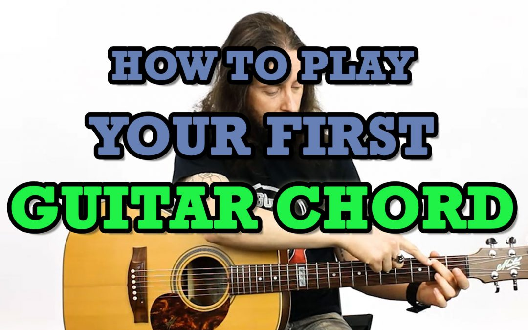 How To Play Your First Guitar Chord
