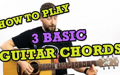 How To Play 3 Basic Guitar Chords